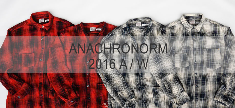 ANACHRONORM 2016 AW アナクロノーム