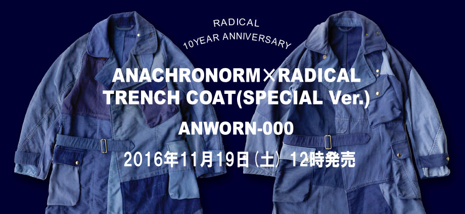 ANACHRONORM×RADICAL TRENCH COAT(SPECIAL Ver.)